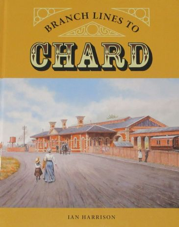 Branch Lines to Chard, by Ian Harrison